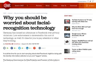 http://news.cnet.com/8301-1023_3-57502284-93/why-you-should-be-worried-about-facial-recognition-technology/