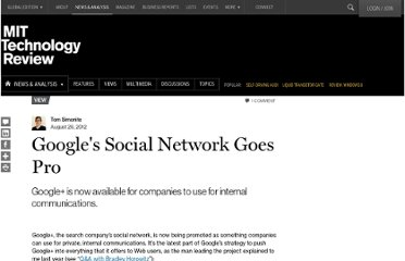 http://www.technologyreview.com/view/429038/googles-social-network-goes-pro/