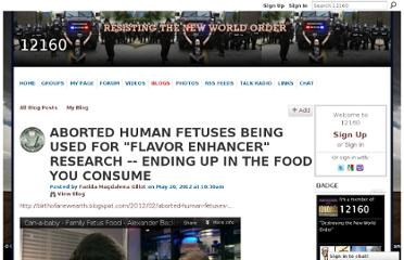 http://12160.info/profiles/blogs/borted-human-fetuses-being-used-for-flavor-enhancer-research?xg_source=activity