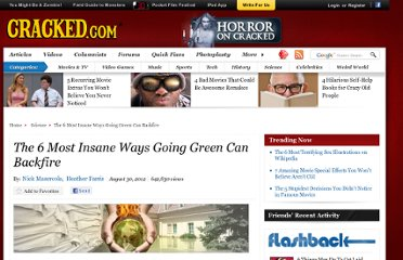 http://www.cracked.com/article_19998_the-6-most-insane-ways-going-green-can-backfire_p2.html