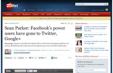 http://www.zdnet.com/blog/facebook/sean-parker-facebooks-power-users-have-gone-to-twitter-google/4769