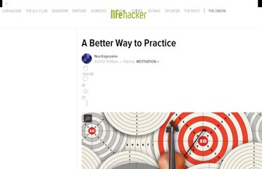http://lifehacker.com/5939374/a-better-way-to-practice