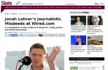 http://www.slate.com/articles/health_and_science/science/2012/08/jonah_lehrer_plagiarism_in_wired_com_an_investigation_into_plagiarism_quotes_and_factual_inaccuracies_.html