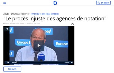 http://www.europe1.fr/MediaCenter/Emissions/L-interview-de-Jean-Pierre-Elkabbach/Videos/Le-proces-injuste-des-agences-de-notation-209733/