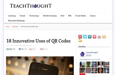 http://www.teachthought.com/technology/18-innovative-uses-of-qr-codes/