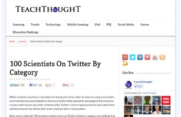 http://www.teachthought.com/learning/100-scientists-on-twitter-by-category/
