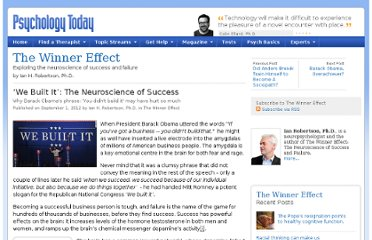 http://www.psychologytoday.com/blog/the-winner-effect/201209/we-built-it-the-neuroscience-success