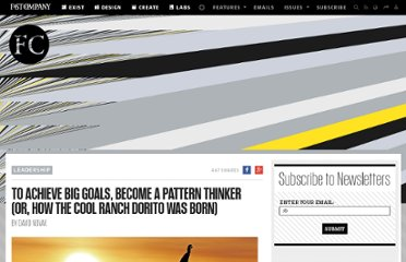 http://www.fastcompany.com/1805569/achieve-big-goals-become-pattern-thinker-or-how-cool-ranch-dorito-was-born