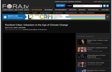 http://fora.tv/2011/03/22/Resilient_Cities_Urbanism_in_the_Age_of_Climate_Change