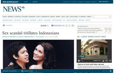 http://www.theaustralian.com.au/news/world/sex-scandal-titillates-indonesians/story-e6frg6so-1225878143823