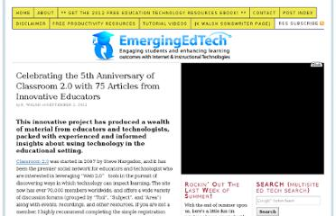 http://www.emergingedtech.com/2012/09/celebrating-the-5th-anniversary-of-classroom-2-0-with-75-articles-from-innovative-educators/