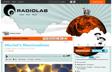 http://www.radiolab.org/blogs/radiolab-blog/2009/mar/09/mischels-marshmallows/