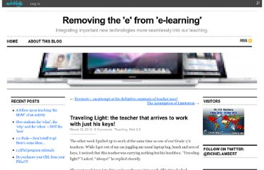 http://richlambert.edublogs.org/2012/03/12/traveling-light-the-teacher-that-arrives-to-work-with-just-his-keys/