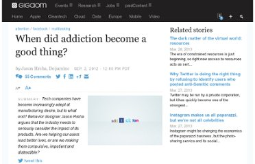 http://gigaom.com/2012/09/02/when-did-addiction-become-a-good-thing/