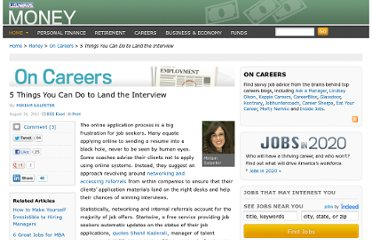 http://money.usnews.com/money/blogs/outside-voices-careers/2011/08/24/five-things-you-can-do-to-land-the-interview