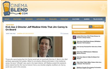 http://www.cinemablend.com/new/Kick-Ass-2-Director-Jeff-Wadlow-Hints-Jim-Carrey-Board-32752.html