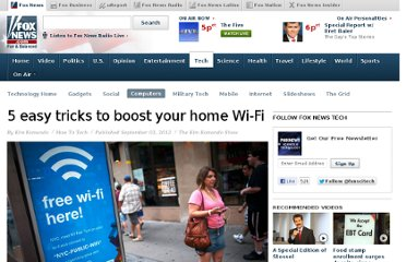 http://www.foxnews.com/tech/2012/09/03/5-easy-tricks-to-boost-your-home-wi-fi/