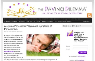 http://davincidilemma.com/2010/02/are-you-a-perfectionist-signs-and-symptoms-of-perfectionism/