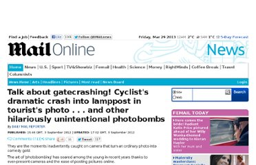 http://www.dailymail.co.uk/news/article-2197643/Talk-gatecrashing-Tourist-snap-ruined-background-cyclist-slams-lamppost--amazing-photobombings.html