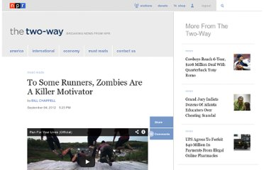 http://www.npr.org/blogs/thetwo-way/2012/09/04/160560910/to-some-runners-zombies-are-a-killer-motivator