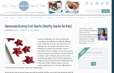 http://alldayidreamaboutfood.com/2011/09/homemade-gummy-fruit-snacks-healthy-snacks-for-kids.html