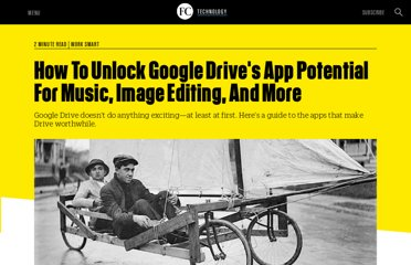 http://www.fastcompany.com/1840668/how-unlock-google-drives-app-potential-music-image-editing-and-more