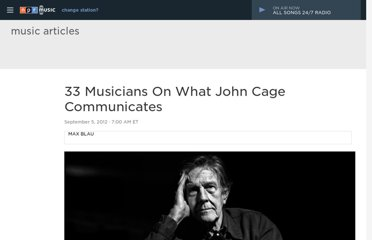 http://www.npr.org/2012/08/30/160327305/33-musicians-on-what-john-cage-communicates