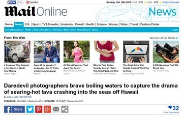 http://www.dailymail.co.uk/news/article-2198591/Daredevil-photographers-brave-boiling-waters-capture-drama-searing-hot-lava-crashing-seas-Hawaii.html