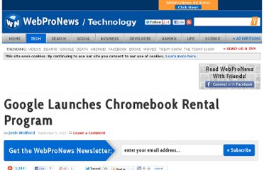 http://www.webpronews.com/google-launches-chromebook-rental-program-2012-09