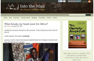 http://www.intothemud.com/2012/08/what-breaks-my-heart-most-for-africa/
