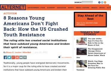 http://www.alternet.org/story/151850/8_reasons_young_americans_don%27t_fight_back%3A_how_the_us_crushed_youth_resistance