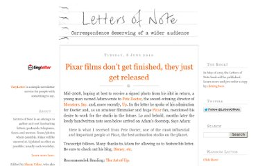 http://www.lettersofnote.com/2010/06/pixar-films-dont-get-finished-they-just.html
