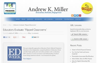 http://www.andrewkmiller.com/2012/09/educators-evaluate-flipped-classrooms/