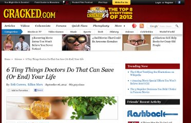 http://www.cracked.com/article_20014_6-tiny-things-doctors-do-that-can-save-or-end-your-life.html