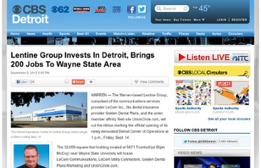 http://detroit.cbslocal.com/2012/09/05/lentine-group-invests-in-detroit-brings-200-jobs-to-wayne-state-area/
