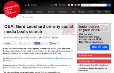http://econsultancy.com/blog/5968-q-a-gerd-leonhard-on-why-social-media-beats-search