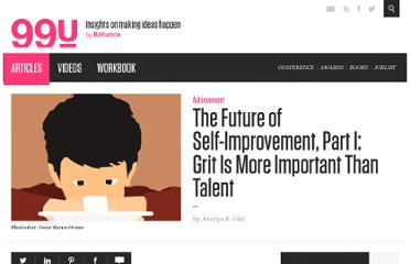 http://99u.com/articles/7094/The-Future-of-Self-Improvement-Part-I-Grit-Is-More-Important-Than-Talent