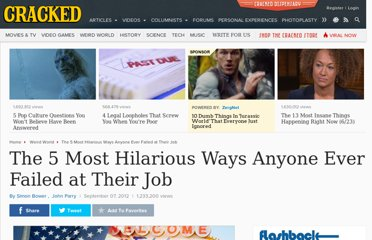 http://www.cracked.com/article_20000_the-5-most-hilarious-ways-anyone-ever-failed-at-their-job.html