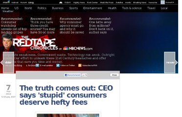 http://redtape.nbcnews.com/_news/2012/09/07/13710824-the-truth-comes-out-ceo-says-stupid-consumers-deserve-hefty-fees?lite