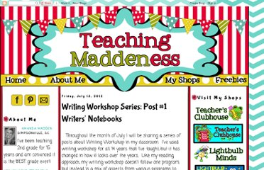 http://www.teachingmaddeness.com/2012/07/writing-workshop-series-post-1-writers.html