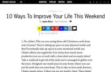 http://thoughtcatalog.com/2012/10-ways-to-improve-your-life-this-weekend/