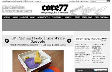 http://www.core77.com/blog/digital_fabrication/3d_printing_plastic_fisher-price_records_23358.asp