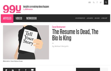 http://99u.com/tips/7025/The-Resume-Is-Dead-The-Bio-Is-King