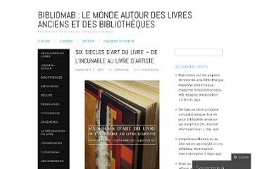 http://bibliomab.wordpress.com/2012/09/07/six-siecles-dart-du-livre-de-lincunable-au-livre-dartiste/