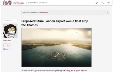 http://io9.com/5941648/proposed-future-london-airport-would-float-atop-the-thames