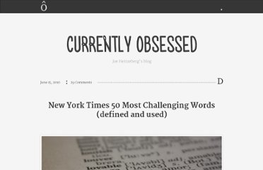 http://www.currentlyobsessed.com/2010/06/15/new-york-times-50-most-challenging-words-defined-and-used/