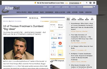 http://www.alternet.org/story/155120/10_of_thomas_friedman%27s_dumbest_%22big_ideas%22