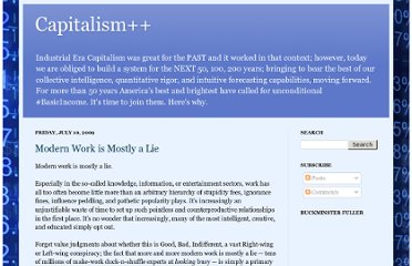 http://capitalismplusplus.blogspot.com/2009/07/modern-work-is-mostly-lie.html