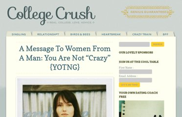 http://thecollegecrush.com/a-message-to-women-from-a-man-you-are-not-%e2%80%9ccrazy%e2%80%9d-yotng/