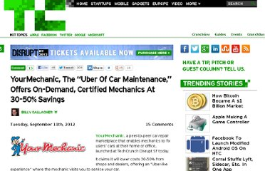 http://techcrunch.com/2012/09/11/yourmechanic-the-uber-of-car-maintenance-offers-on-demand-certified-mechanics-at-30-50-savings/